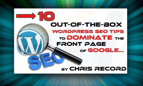 10 SEO Tips to Dominate the Front Page of Google by SEO Expert Chris Record | ten Hagen on Social Media | Scoop.it