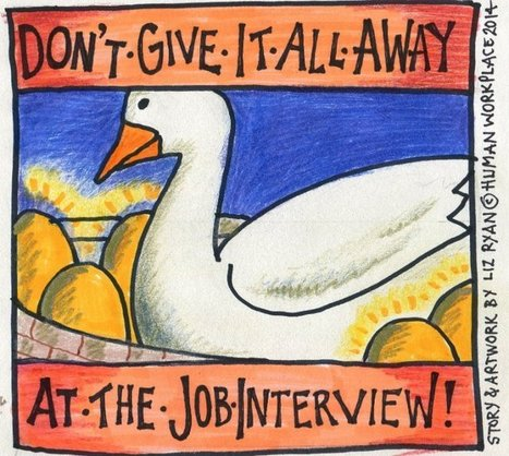 Don't Give It All Away At the Job Interview! | Career Development | Scoop.it