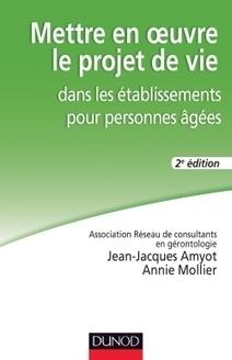 Nouveauté + contribution de l'Uriopss à cet ouvrage - Mettre en œuvre le projet de vie dans les établissements pour personnes âgées - Dunod | Nouveautés documentaires | Scoop.it