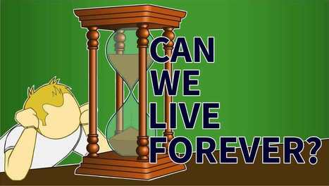 Can We Live Forever? | absolutelyzengeneva | Scoop.it