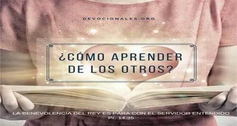 ¿Cómo Aprender De Los Otros Según La Biblia? † 3 Claves | LA REVISTA CRISTIANA  DE GIANCARLO RUFFA | Scoop.it