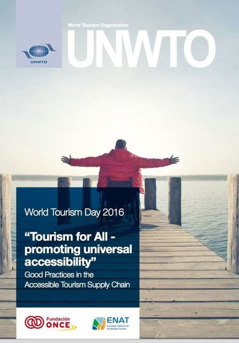 """UNWTO Publication for World Tourism Day 2016. """"Tourism for All - Promoting Universal Accessibility""""   Accessible Tourism   Scoop.it"""