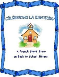 CÉLÉBRONS LA RENTRÉE - French Back to School Short Story | French Resources to Download and Print | Scoop.it