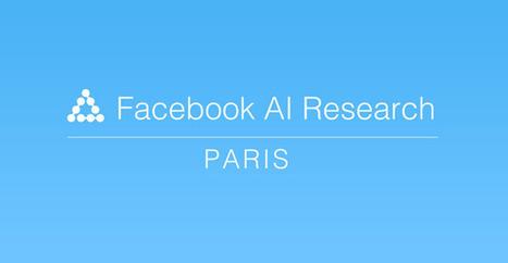 Facebook mise sur la France pour ses travaux sur l'intelligence artificielle | Clic France | Scoop.it