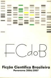 Almanaque da Arte Fantástica Brasileira: FCdoB – Ficção Científica Brasileira: Panorama 2006/2007 | Ficção científica literária | Scoop.it
