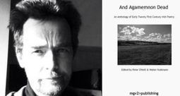 Peter O'Neill on And Agamemnon Dead, an alternative collection of Irish poetry | The Irish Literary Times | Scoop.it