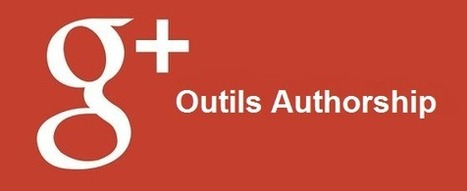 5 outils gratuits relatifs à l'Authorship | Social Media, Digital Marketing | Scoop.it