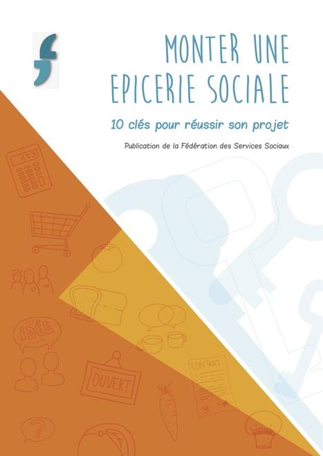 Monter une épicerie sociale - 10 clés pour réussir son projet - FdSS | ALIMENTATION21 - Réalisations & publications | Scoop.it