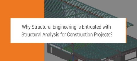 Importance of Structural Analysis to Structural Engineers for Construction Projects | AutoCad Drafting India | Scoop.it