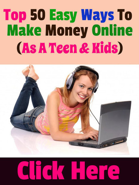 Top 50 Easy Ways To Make Money As A Teen & Kids | Bogotto | Scoop.it