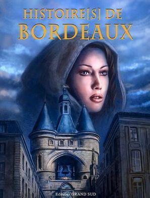 Histoire(s) de Bordeaux en Bande Dessinée | Livres - Cursives | Culture - Livres - Musique | Aquitaine OnLine | BIENVENUE EN AQUITAINE | Scoop.it