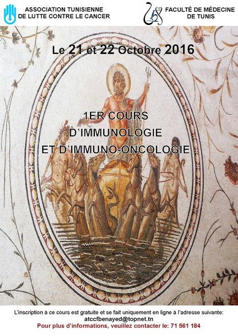 1er cours d'immunologie et d'immuno oncologie (Faculté de médecine de Tunis, 21-22 octobre 2016 | Institut Pasteur de Tunis-معهد باستور تونس | Scoop.it