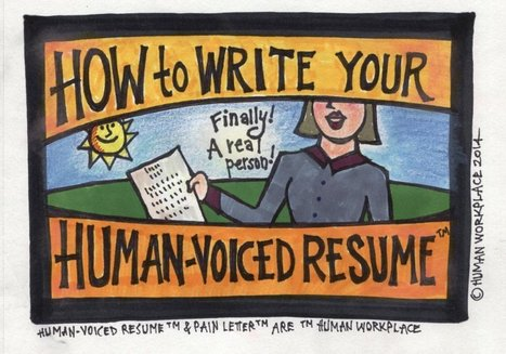 How to Write a Human-Voiced Resume | Human Workplace | Scoop.it