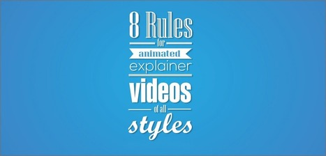 8 Rules for animated explainer videos of all styles | Presentation Design Services and Character Animation Video | Scoop.it