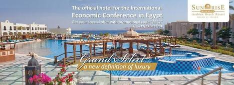 News - Egypt Economic Development Conference Will Take A Place In Sharm El Sheikh In March 2015 - SUNRISE Resorts & Cruises | SUNRISE Resorts & Cruises | Scoop.it