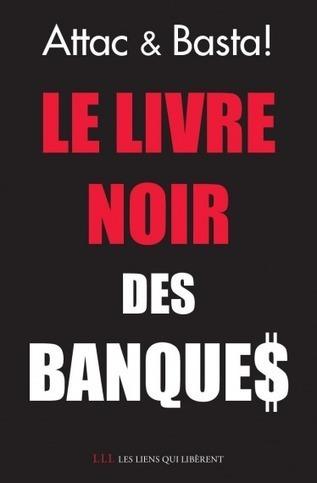Le livre noir des banques | Innovation monnaie | Scoop.it