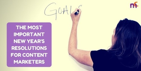 The most important New Year's resolutions for content marketers | Social Media Strategies | Scoop.it