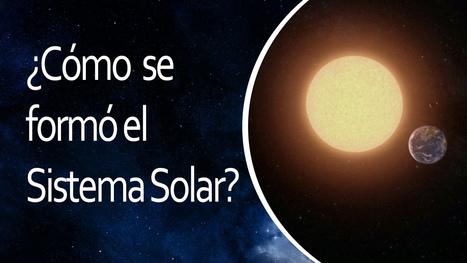 El Universo En 1 Minuto: ¿Cómo se formó el Sistema Solar? | Hablando de Ciencia | Artículos | Zientziak | Scoop.it