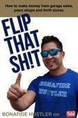 Flip That Sh!t —a book by Bonafide Hustler | books | Scoop.it