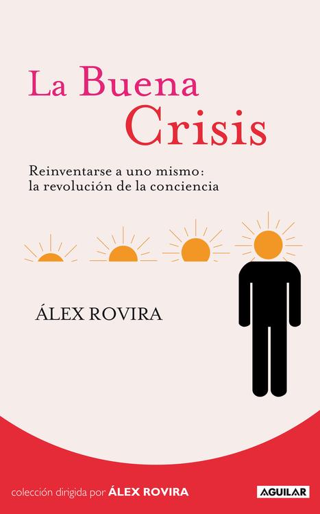 10 CLAVES PARA LA CRISIS | PSICOLOGÍA POSITIVA E INTELIGENCIA EMOCIONAL | Scoop.it