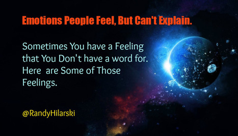 23 Emotions We Feel but Can't Explain - @RandyHilarski | Temas Generales | Scoop.it