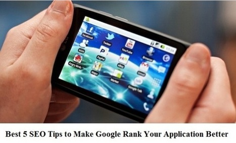 Best 5 SEO Tips to Make Google Rank Your Application Better - infozone24   Strange Wood Bending Technique   Scoop.it