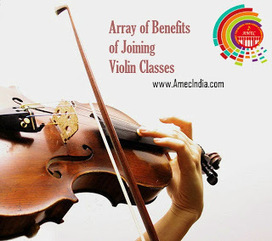 Array of Benefits of Joining Violin Classes   AmecIndia   Scoop.it