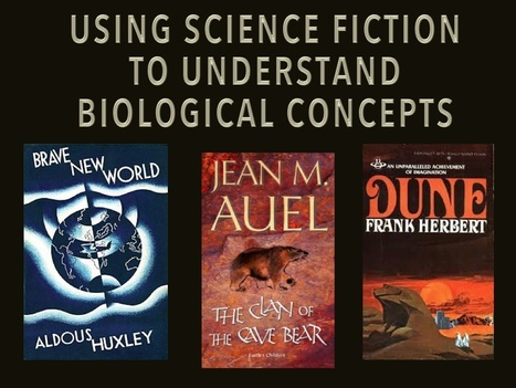 Using Science Fiction to Understand Biological Concepts | Using Science Fiction to Teach Science | Scoop.it