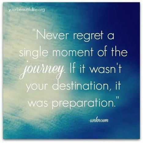 Never Regret a Single Moment of The Journey | teacher and student | Scoop.it