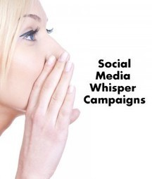 Three Ways to Plan a Social Media Whisper Campaign | Splash Media | Social media influence tips | Scoop.it