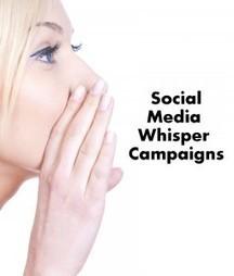 Three Ways to Plan a Social Media Whisper Campaign | Splash Media | Social media influence tips | Scoop.it