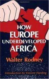 Walter Rodney's How Europe Underdeveloped Africa Part 1/3   The Leading Light   Walter Rodney Speakers Series   Scoop.it