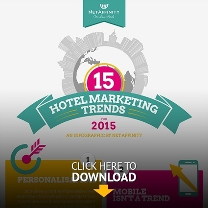 Netaffinity - Hotel Marketing Trends, Marketing Trends for 2015 | Hospitality Sales & Marketing Strategies & Techniques | Scoop.it