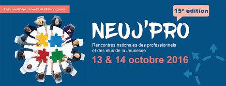 Le Neuj Pro - Conseil Départemental de l'Allier | Politique jeunesse | Scoop.it