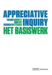 Recensie Frank Barrett, Ron Fry & Herman Wittockx - Appreciative Inquiry: het basisboek   Art of Hosting   Scoop.it