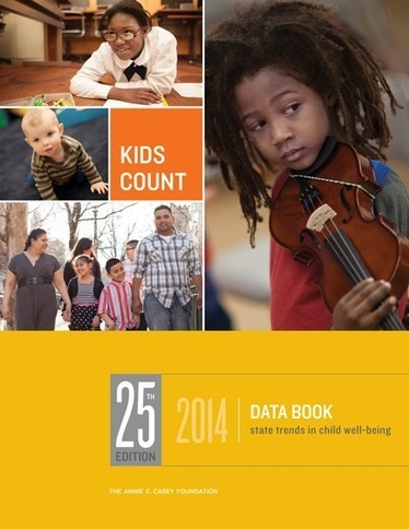 The 2014 KIDS COUNT Data Book - The Annie E. Casey Foundation | Education | Scoop.it