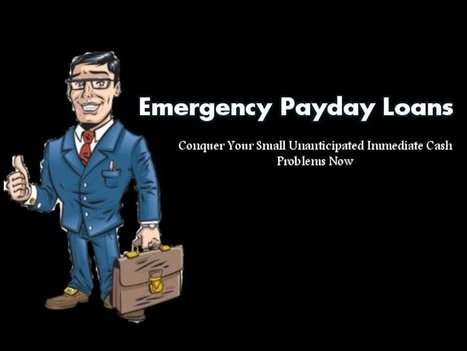 Emergency Payday Loans: Ultimate Funds To Deal With All Unwanted Financial Expenses | Instant Payday Cash Loans | Scoop.it