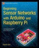 Beginning Sensor Networks with Arduino and Rasp...   Raspberry Pi   Scoop.it