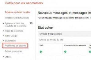 """Nouveau menu """"Problèmes de sécurité"""" dans Google Webmaster Tools   Au quotidien   Scoop.it"""