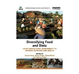New book links agricultural biodiversity and nutrition | Crop Evolution, Domestication, and Biodiversity | Scoop.it