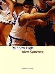 Rainbow High - Alex Sanchez - Playground   Libri Gay   Scoop.it