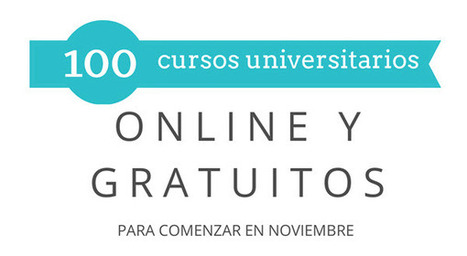 100 cursos universitarios, online y gratuitos que inician en noviembre | TIC TAC EDU | Scoop.it