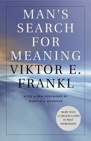 Man's Search for Meaning - Viktor Frankl | Truth, Beauty, Love | Scoop.it