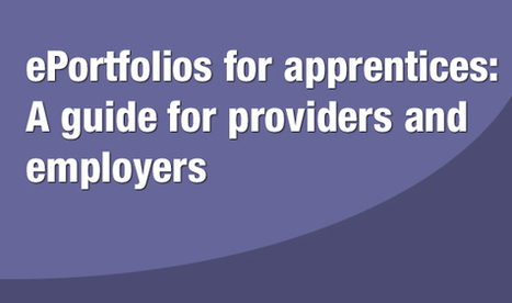 ePortfolios for apprentices: A guide for providers and employers | eLanguages | Scoop.it