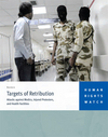 Targets of Retribution   Human Rights Watch   Human Rights and the Will to be free   Scoop.it