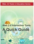 Web 2.0 Interactive Tools: A Quick Guide | Technology in Education | Scoop.it