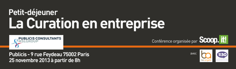 Petit-Déjeuner - La Curation en Entreprise avec Scoop.it - 25/11/13   Scoop.it on the Web (FR)   Scoop.it