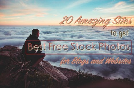 20 Amazing Sites to Get Best Free Stock Photos | Time to Learn | Scoop.it