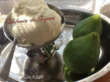 Gelato di fichi | Italian Food & Wine | Scoop.it