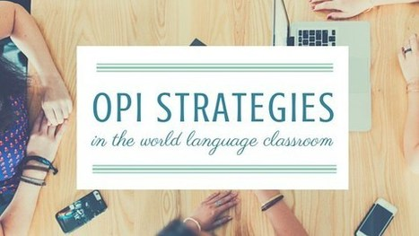 OPI Strategies in the World Language Classroom | Language Assessment | Scoop.it